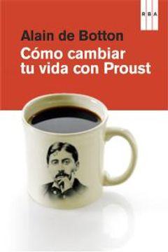 portada Cómo cambiar tu vida con Proust
