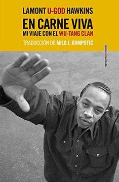 portada En Carne Viva: Mi Viaje con el Wu-Tang Clan