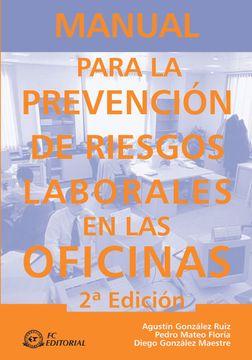 portada Manual Para la Prevención de Riesgos Laborales en las Oficinas (libro en CastellanoEncuadernación: RústicaPáginas: 219Dimensiones: 23x16 Cm)