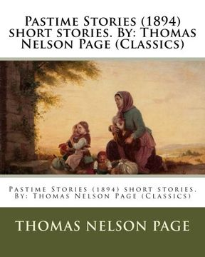 portada Pastime Stories (1894) short stories. By: Thomas Nelson Page (Classics)