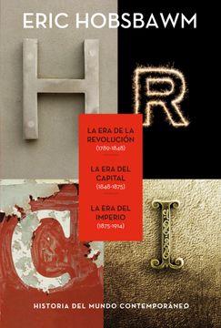 portada Trilogía Eras: La era de la Revolución, 1789-1848; La era del Capital, 1848-1875; La era del Imperio, 1875-1914