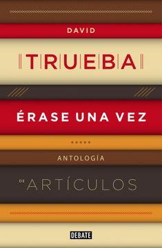 portada Érase una Vez: Antología de Artículos (Debate)