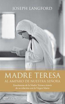 portada Madre Teresa. Al amparo de Nuestra Señora (Planeta Testimonio)
