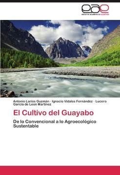 portada El Cultivo del Guayabo: De lo Convencional a lo Agroecológico Sustentable