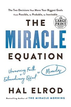 portada The Miracle Equation: The two Decisions That Move Your Biggest Goals From Possible, to Probable, to Inevitable (Random House Large Print) (libro en Inglés)