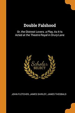 portada Double Falshood: Or, the Distrest Lovers. A Play, as it is Acted at the Theatre-Royal in Drury-Lane (libro en Inglés)