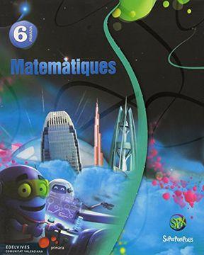 portada Matemátiques 6º Primaria (Tres trimestres) (Superpixépolis)