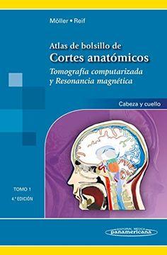 portada Atlas de Bolsillo de Cortes Anatómicos. Tomo 1. Tomografía Computarizada y Resonancia Magnética: Cabeza y Cuello
