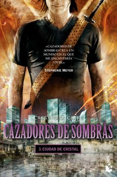 portada Cazadores de Sombras 3. Ciudad de Cristal +