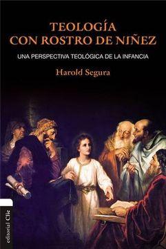 portada Teología con Rostro de Niñez: Una Perspectiva Teológica de la Infancia