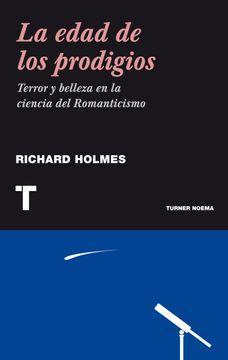 portada La Edad de los Prodigios: Terror y Belleza en la Ciencia del Romanticismo