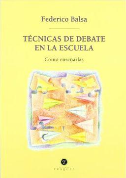 portada Tecnicas de Debate en la Escuela: Como Enseñarlas
