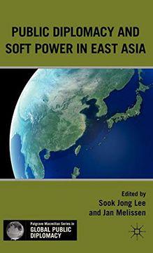 portada Public Diplomacy and Soft Power in East Asia (Palgrave Macmillan Series in Global Public Diplomacy) (libro en Inglés)