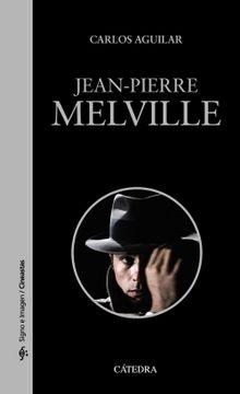 portada Jean-Pierre Melville (Signo e Imagen - Signo e Imagen. Cineastas)