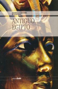 Libro Antiguo Egipto Grandes Civilizaciones De La Historia Incluye Cd Editorial Sol 90 Isbn 9788498207972 Comprar En Buscalibre