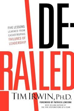 portada derailed: five lessons learned from catastrophic failures of leadership