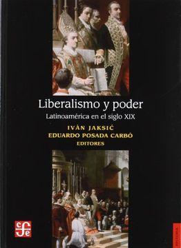 portada Liberalismo y Poder Latinoamerica en el Siglo xix