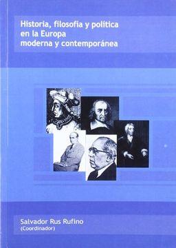 portada Historia, filosofia y politica en la Europa moderna y contemporanea