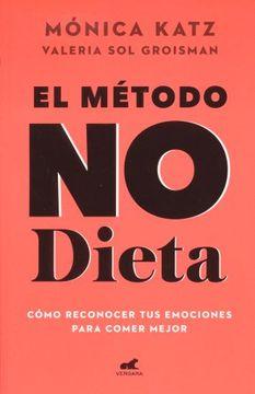 portada Metodo no Dieta, el. Como Reconocer tus Emociones Para Comer Mejor