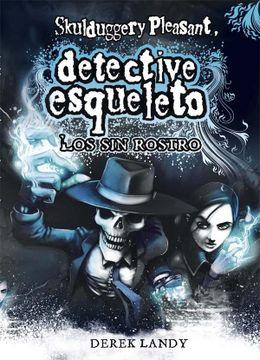 portada Detective Esqueleto: Los sin Rostro [Skulduggery Pleasant]