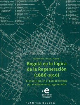 portada Bogotá en la Lógica de la Regeneración (1886 - 1910)