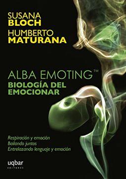 portada Alba Emoting Biologia del Emocionar