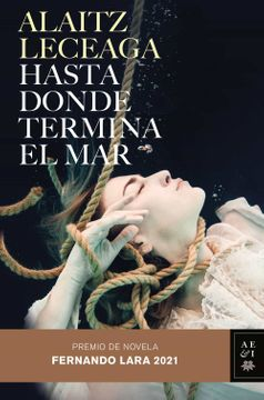 portada Hasta Donde Termina el Mar: Premio de Novela Fernando Lara 2021
