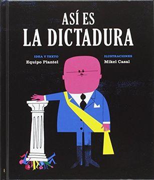 portada Así es la Dictadura (Libros Para Mañana) - 9788494362514