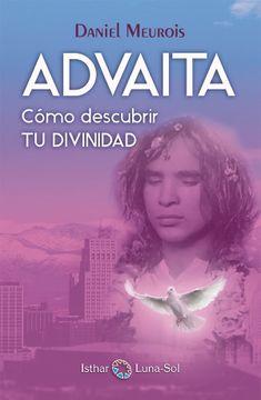 portada Advaita: Cómo Descubrir tu Divinidad