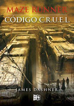 portada Código Cruel (Maze Runner #Precuela)