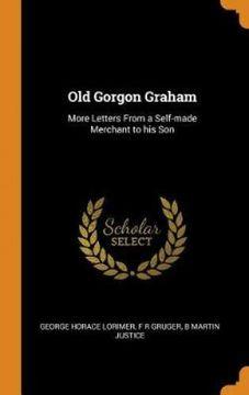 portada Old Gorgon Graham: More Letters From a Self-Made Merchant to his son (libro en inglés)