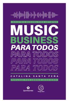 portada Industria Musical Para Artistas, Music Business Para Todos.