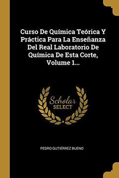 portada Curso de Química Teórica y Práctica Para la Enseñanza del Real Laboratorio de Química de Esta Corte, Volume 1.