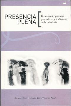 portada Presencia Plena: Reflexiones y Practicas Para Cultivar Mindfulness en la Vida Diaria.