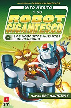 portada Sito Kesito y su Robot Gigantesco Contra los Mosquitos Mutantes de Mercurio