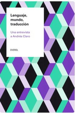 portada Lenguaje, Mundo, Traduccion. Una Entrevista a Andres Claro