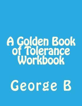 portada A Golden Book of Tolerance Workbook: Volume 14 (Golden Book Workbook Series)