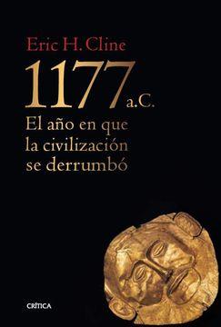 portada 1177 a. C.  El año en que la Civilización se Derrumbó (Tiempo de Historia)