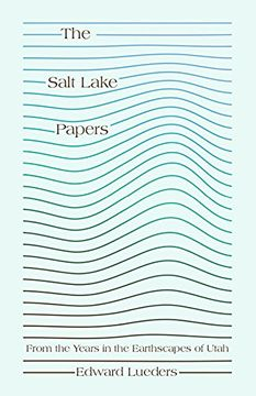 portada The Salt Lake Papers: From the Years in the Earthscapes of Utah (libro en inglés)