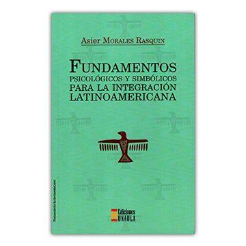 portada Fundamentos Psicológicos y Simbólicos Para la Integración Latinoamericana