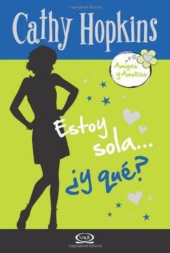 portada 5 - Estoy Sola…¿ Y Qué? - Amigas y Amores (libro en Inglés)