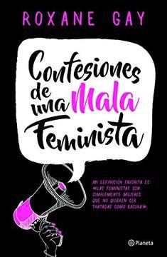 portada Confesiones de una mala feminista (Spanish Edition)