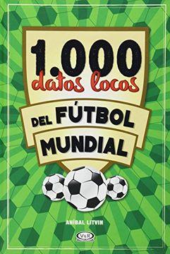 portada 1000 Datos Locos del Futbol Mundial