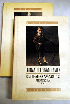 Libro el tiempo amarillo : memorias, fernando fernán gómez, ISBN 18468092.  Comprar en Buscalibre