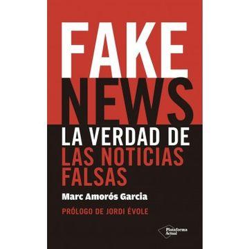 portada Fake News. La Verdad de las Noticias Falsas