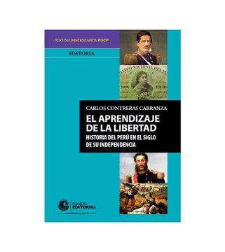 portada El Aprendizaje de la libertad: Historia del Perú en el siglo de su independencia