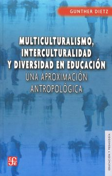 portada Multiculturalismo, Interculturalidad y Diversidad en Educación. Una Aproximación Antropológica