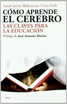 portada Cómo Aprende el Cerebro: Las Claves Para la Educación. Prólogo de José Antonio Marina (Ariel)