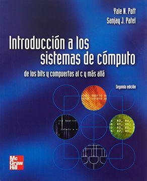 portada Introducción a los Sistemas de Cómputo. De los Bits y Compuertas al c y más Allá