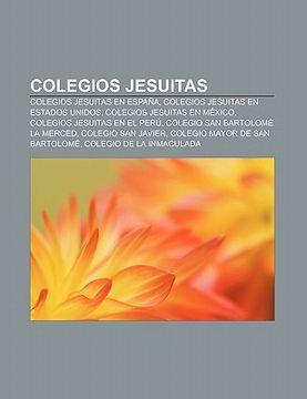 portada colegios jesuitas: colegios jesuitas en espa a, colegios jesuitas en estados unidos, colegios jesuitas en mexico, colegios jesuitas en el